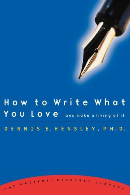 How to Write What You Love and Make a Living at It als Taschenbuch