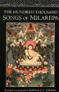 The Hundred Thousand Songs of Milarepa: The Life-Story and Teaching of the Greatest Poet-Saint Ever to Appear in the History of Buddhism