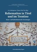 Reformation in Tirol und im Trentino. Kunst- und kulturhistorische Forschungen / Riforma protestante