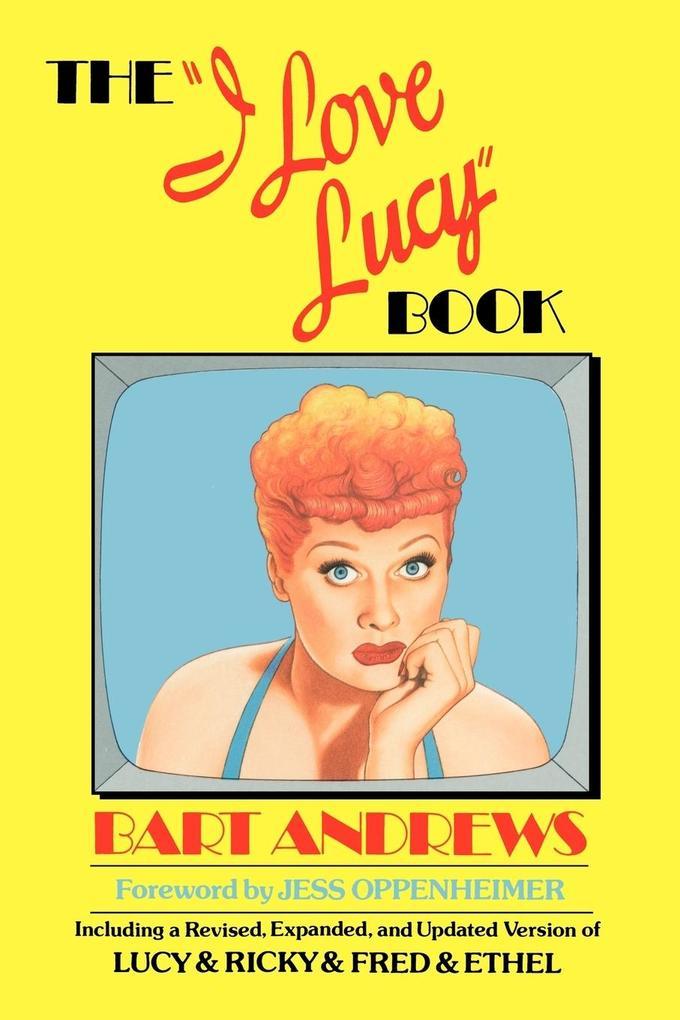The I Love Lucy Book als Taschenbuch von Bart A...