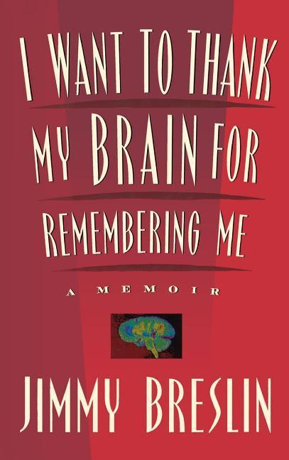 I Want to Thank My Brain for Remembering Me: A Memoir als Buch (gebunden)