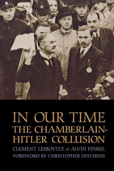 In Our Time in Our Time: The Chamberlain-Hitler Collusion the Chamberlain-Hitler Collusion als Taschenbuch