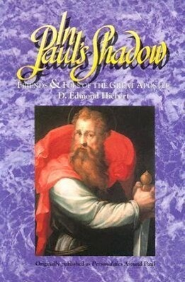 In Paul's Shadow: Friends & Foes of the Great Apostle als Taschenbuch