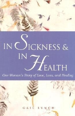 In Sickness & in Health: One Woman's Story of Love, Loss, and Healing als Taschenbuch