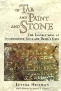 In Tar and Paint and Stone: The Inscriptions at Independence Rock and Devil's Gate als Taschenbuch