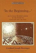 In the Beginning ': A Catholic Understanding of the Story of Creation and the Fall