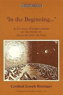 In the Beginning ': A Catholic Understanding of the Story of Creation and the Fall als Taschenbuch