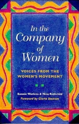 In the Company of Women: Voices from the Women's Movement als Taschenbuch