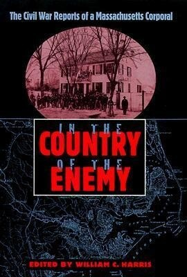 In the Country of the Enemy: The Civil War Reports of a Massachusetts Corporal als Buch