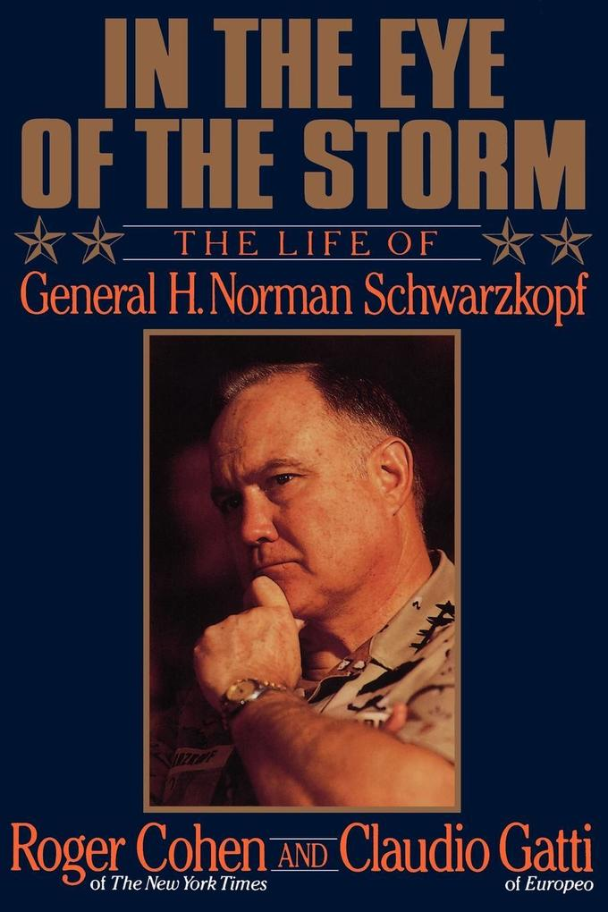 In the Eye of the Storm: The Life of General H. Norman Schwarzkopf als Taschenbuch