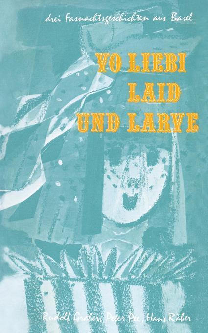 Vo Liebi, Laid und Larve als Buch von Graber, L...