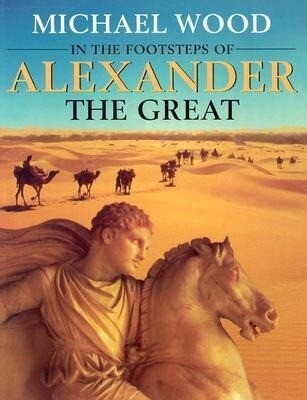 In the Footsteps of Alexander the Great: A Journey from Greece to Asia als Taschenbuch
