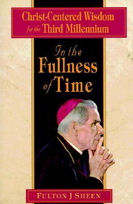 In the Fullness of Time: Christ-Centered Wisdom for the Third Millennium als Taschenbuch