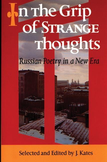 In the Grip of Strange Thoughts: Russian Poetry in a New Era als Buch