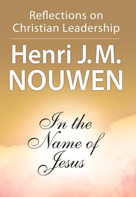 In the Name of Jesus: Reflections on Christian Leadership als Taschenbuch