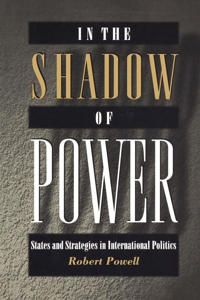 In the Shadow of Power: States and Strategies in International Politics als Taschenbuch