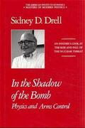 In the Shadow of the Bomb: Physics and Arms Control