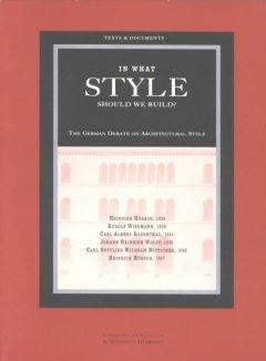 In What Style Should We Build?: The German Debate on Architectural Style als Taschenbuch