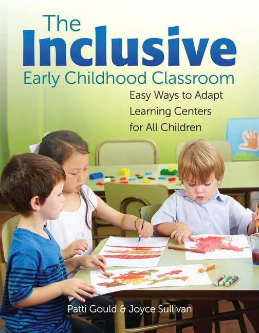 The Inclusive Early Childhood Classroom: Easy Ways to Adapt Learning Centers for All Children als Taschenbuch