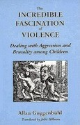Incredible Fascination of Violence
