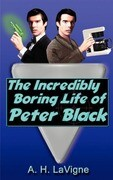 The Incredibly Boring Life of Peter Black