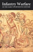 Infantry Warfare in the Early Fourteenth Century