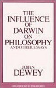 Influence of Darwin on Philosophy and Other Essays