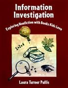Information Investigation: Exploring Nonfiction with Books Kids Love
