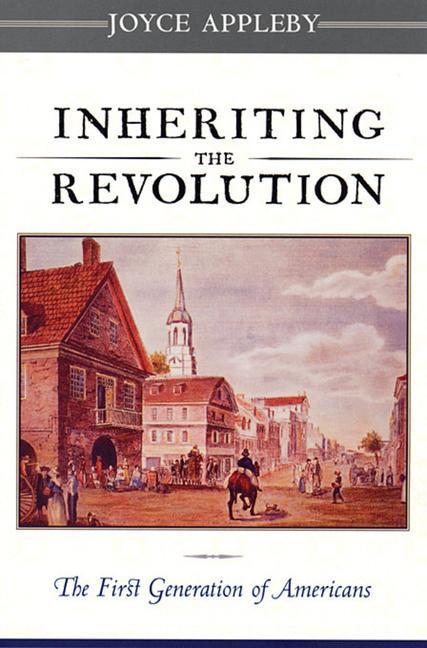 Inheriting the Revolution - The First Generation of Americans als Taschenbuch