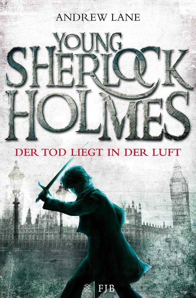 Young Sherlock Holmes 01. Der Tod liegt in der Luft als Taschenbuch