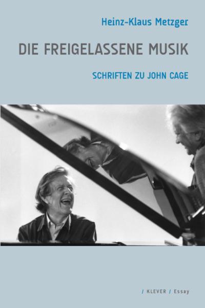 Die freigelassene Musik als Buch von Heinz-Klau...