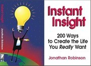 Instant Insight: 200 Ways to Create the Life You Really Want