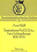 Staatssekretär Prof. Dr. Dr. h.c. Franz Schlegelberger, 1876-1970