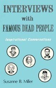 Interviews with Famous Dead People: Inspirational Coversations