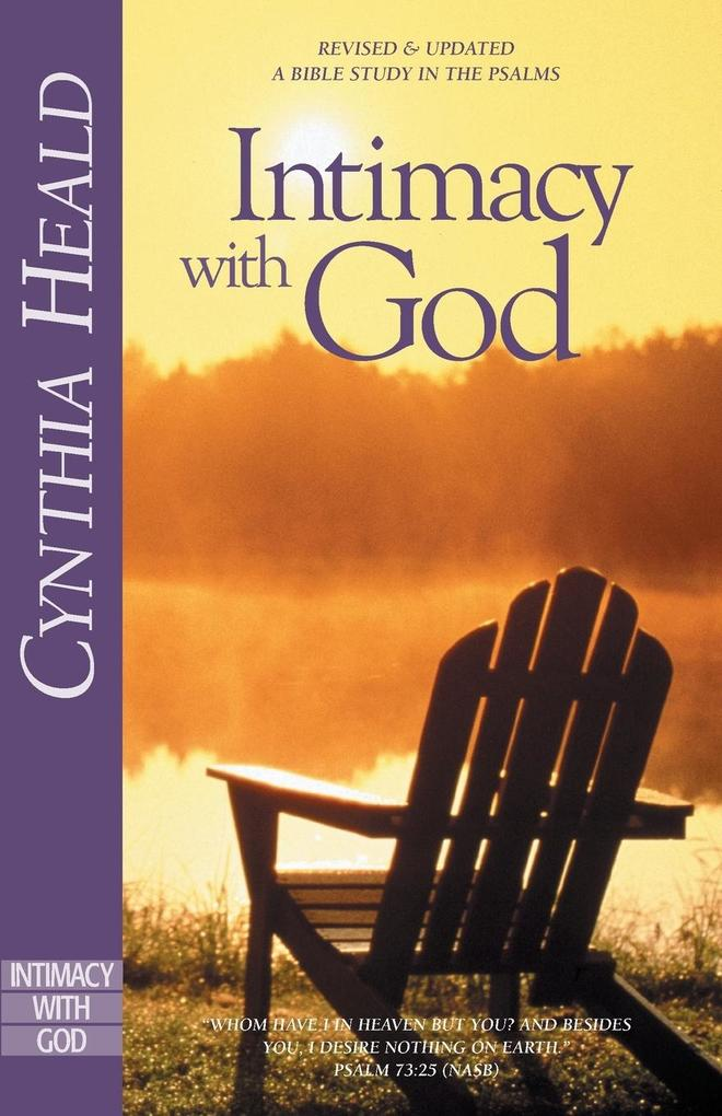 Intimacy with God: Revised and Updated: A Bible Study in the Psalms als Taschenbuch
