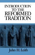 Introduction to the Reformed Tradition: A Way of Being the Christian Community