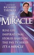 "It's a Miracle: Real-Life Inspirational Stories Based on the Pax TV Series ""It's a Miracle"""