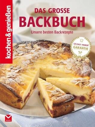 Kochen & Genießen: Das große Backbuch als Buch ...