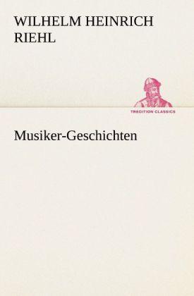 Musiker-Geschichten als Buch von Wilhelm Heinri...