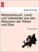 Marschenbuch. Land- und Volksbilder aus den Marschen der Weser und Elbe.