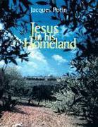 Jesus in His Homeland