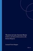 The Jews in Late Ancient Rome: Evidence of Cultural Interaction in the Roman Diaspora