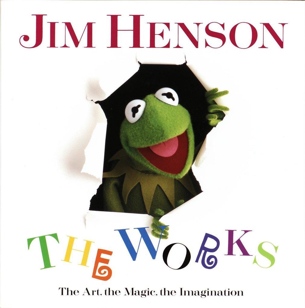 Jim Henson: The Works: The Art, the Magic, the Imagination als Buch (gebunden)