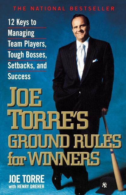 Joe Torre's Ground Rules for Winners: 12 Keys to Managing Team Players, Tough Bosses, Setbacks, and Success als Taschenbuch