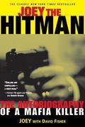 Joey the Hitman: The Autobiography of a Mafia Killer