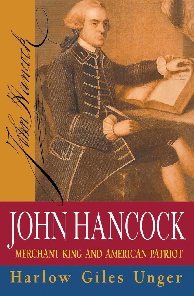 John Hancock: Merchant King and American Patriot als Buch (gebunden)