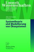 Systemtheorie und Modellierung von Ökosystemen