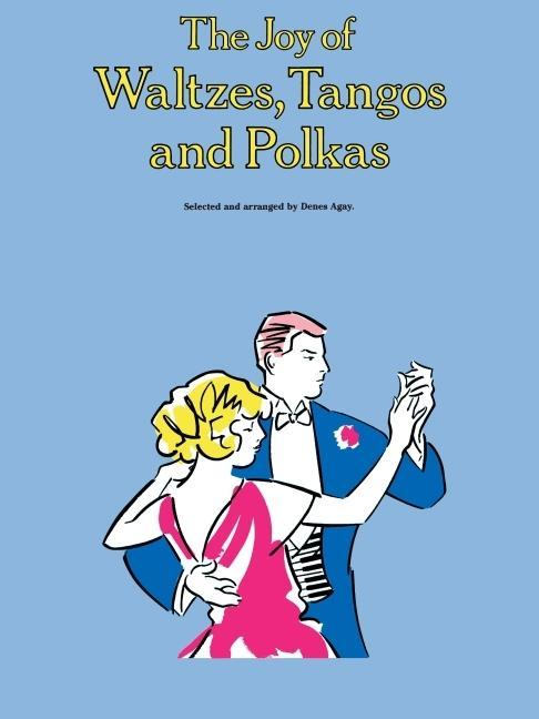 The Joy of Waltzes, Tangos and Polkas: Piano Solo als Taschenbuch