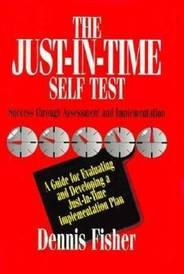 The Just-In-Time Self Test: Success Through Assessment and Implementation als Buch (gebunden)
