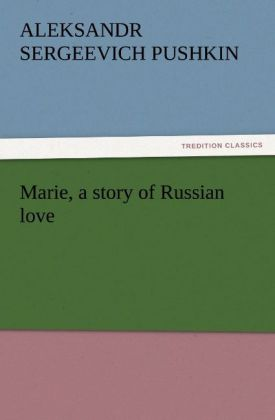 Marie, a story of Russian love als Buch von Ale...